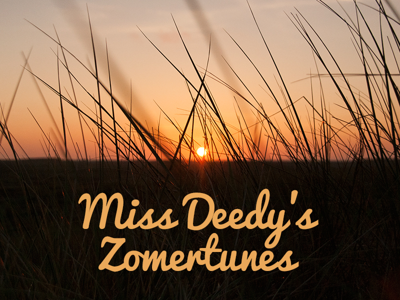 Miss Deedy's Zomertunes