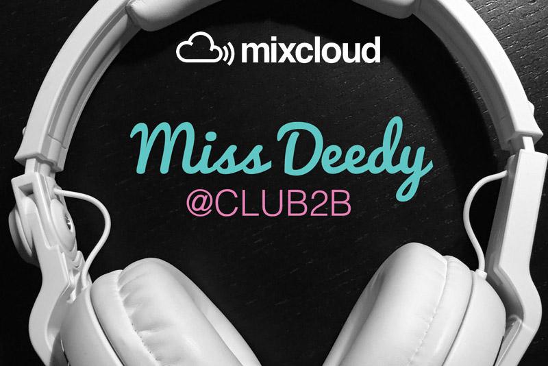 Mixcloud: Miss Deedy at Radio Club2B | www.deedylicious.nl